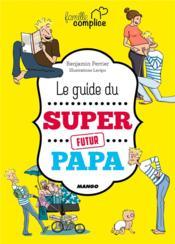 Le guide du super papa - Couverture - Format classique