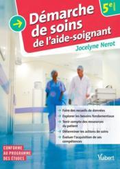 Démarche de soins de l'aide-soignant (5e édition) - Couverture - Format classique