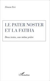 Pater noster et la fatiha ; deux textes une même prière - Couverture - Format classique