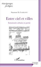 Entre ciel et villes ; instantanés urbains en poésie - Couverture - Format classique