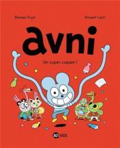 Avni T.2 ; un super copain ! - Couverture - Format classique