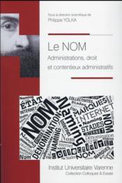Le nom ; administrations, droit et contentieux administratifs - Couverture - Format classique