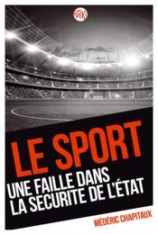 Le sport, une faille dans la sécurité de l'Etat - Couverture - Format classique