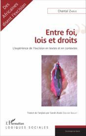 Entre foi lois et droits ; l'expérience de l'excision en textes et en contextes - Couverture - Format classique