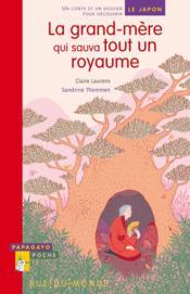 La grand-mère qui sauva tout un royaume ; un conte et un dossier pour découvrir le Japon - Couverture - Format classique