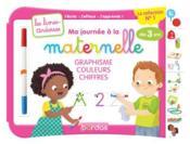 Les livres-ardoises ; ma journée à la maternelle ; graphisme, couleurs, chiffres ; à partir de 3 ans (édition 2017) - Couverture - Format classique