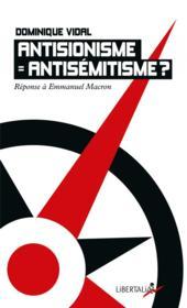 Antisionisme = antisemitisme ? réponse à Emmanuel Macron - Couverture - Format classique