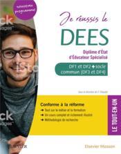 Je réussis le DEES ; diplôme d'Etat d'éducateur spécialisé ; socle commun + option. conforme à la réforme - Couverture - Format classique