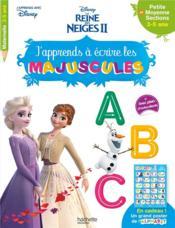 La Reine des Neiges 2 ; j'apprends à écrire les majuscules , PS, MS - Couverture - Format classique