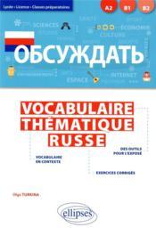 Obsuzhdat' ; vocabulaire thématique russe. lycée, licence, classes préparatoires [A2-B2] - Couverture - Format classique
