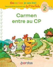 Premières lectures avec les p'tites poules ; Carmen entre au CP ; niveau 2 - Couverture - Format classique