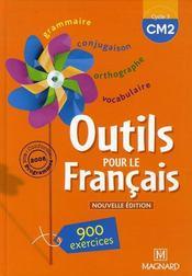 Outils pour le français ; CM2 ; livre de l'élève (édition 2008) - Intérieur - Format classique