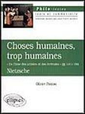 Choses Humaines Trop Humaines De L'Ame Des Artistes Et Des Ecrivains Chapitres 145 A 156 Nietzsche - Intérieur - Format classique