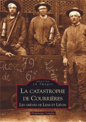 La catastrophe de Courrières ; les grèves de Lens et Liévin - Couverture - Format classique