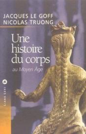 Une Histoire Du Corps Au Moyen Age - Couverture - Format classique
