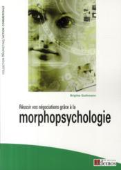 Réussir vos négociations grâce à la morphopsychologie - Couverture - Format classique