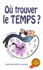 Ou Trouver Le Temps ? Guide Pratique - Couverture - Format classique