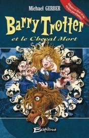 Barry Trotter et le cheval mort - Couverture - Format classique