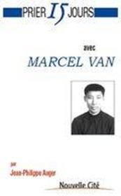 Prier 15 jours avec... ; Marcel Van - Couverture - Format classique