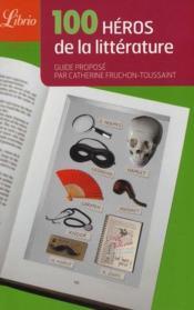 Le guide des 100 héros de la littérature - Couverture - Format classique