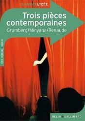 Trois pièces contemporaines, de Grumberg ; Minyana ; Renaude - Couverture - Format classique