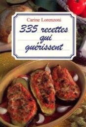 335 recettes qui guerissent - Couverture - Format classique