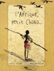 L'Afrique, petit Chaka... - Couverture - Format classique