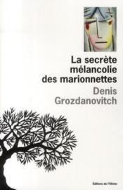 La secrète mélancolie des marionnettes - Couverture - Format classique