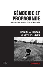 Genocide et propagande ; de l'instrumentalisation politique des massacres - Couverture - Format classique