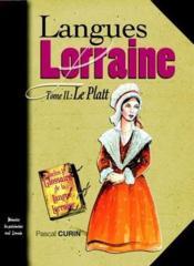 Langues de Lorraine t.2 ; le Platt - Couverture - Format classique