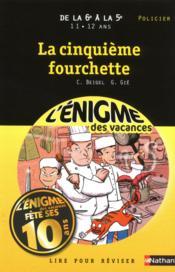 L'ENIGME DES VACANCES COLLEGE T.19 ; la cinquième fourchette ; de la 6e à la 5e - Couverture - Format classique