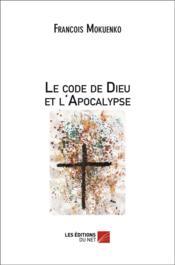Le code de Dieu et l'Apocalypse - Couverture - Format classique