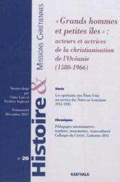 Histoire Et Missions Chretiennes N.20 ; Grands Hommes Et Petites Iles - Couverture - Format classique