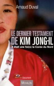 Le dernier testament de Kim Jong-Il ; il était une fois la Corée du Nord - Couverture - Format classique
