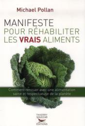 Manifeste pour réhabiliter les vrais aliments - Couverture - Format classique