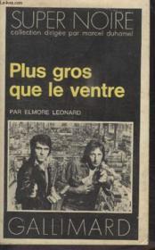 Collection Super Noire N° 55. Plus Gros Que Le Ventre. - Couverture - Format classique