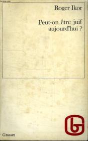Peut On Etre Juif Aujourd Hui? - Couverture - Format classique