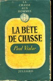La Chasse Aux Hommes. La Bete De Chasse. Vol 2. - Couverture - Format classique