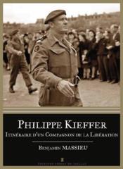Philippe Kieffer ; itinéraire d'un compagnon de la libération - Couverture - Format classique