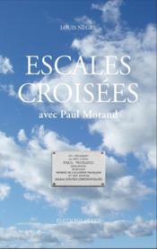 Escales croisées avec Paul Morand - Couverture - Format classique