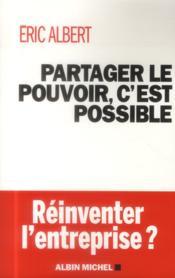 Partager le pouvoir, c'est possible ; réinventer l'entreprise ? - Couverture - Format classique