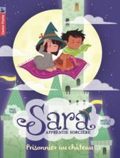 Sara apprentie sorcière t.2 ; prisonnier au château - Couverture - Format classique