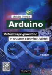 Arduino ; maîtrisez sa programmation et ses cartes d'interface (shields) (2e édition) - Couverture - Format classique