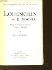 Lohengrin De R. Wagner - Etude Historique Et Critique - Analyse Musicale. - Couverture - Format classique