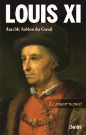 Louis XI ; le joueur inquiet - Couverture - Format classique