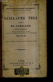 Guillaume Tell Drame De Schiller - Texte Allemand Publie Avec Une Notice Litteraire Et Des Notes Grammaticales Historiques Et Geographiques. - Couverture - Format classique