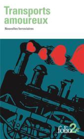 Transports amoureux ; nouvelles ferroviaires - Couverture - Format classique