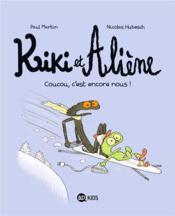 Kiki et Aliène T.2 ; coucou, c'est encore nous ! - Couverture - Format classique