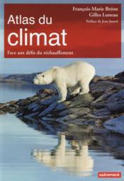 Atlas du climat ; face aux défis du réchauffement - Couverture - Format classique