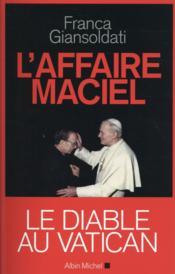 L'affaire Maciel ; le diable au Vatican - Couverture - Format classique